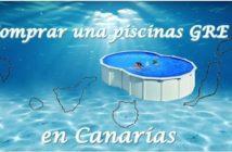 Piscinas GRE en Canarias